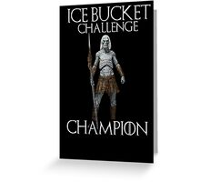 White walkers - ALS ice bucket challenge champion Greeting Card