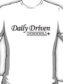 Daily Driven (2) T-Shirt