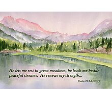 Refreshed- Psalm 23:2-3 Photographic Print