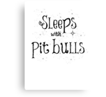 Sleeps with Pit Bulls Canvas Print