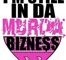 Murda Bizness by beggr