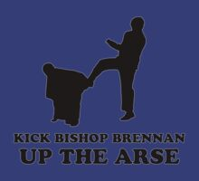 Father Ted - Kick Bishop Brennan Up The Arse by PaulRoberts