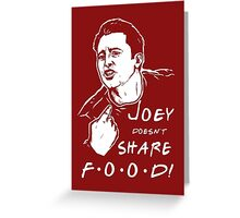 Joey Doesn't Share Greeting Card