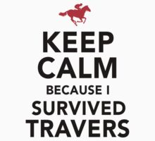 Funny 'Keep Calm Because I Survived Travers' T-Shirt by Albany Retro