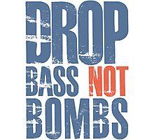 Drop Bass Not Bombs (blue/orange)  Photographic Print