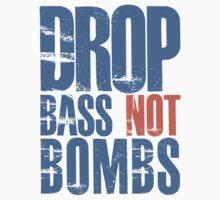 Drop Bass Not Bombs (blue/orange)  by DropBass
