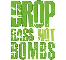 Drop Bass Not Bombs (neon/light neon)  Photographic Print