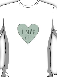 I ship it T-Shirt