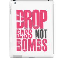 Drop Bass Not Bombs (magenta/black)  iPad Case/Skin