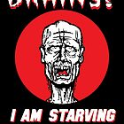 Brains? I'm Starving Zombie by DesignsbyKen