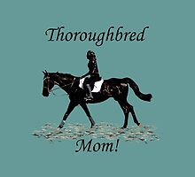 Cute Thoroughbred Mom Horse Design by Patricia Barmatz