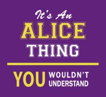 It's An ALICE thing, you wouldn't understand !! by satro