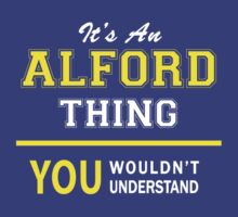 It's An ALFORD thing, you wouldn't understand !! by satro