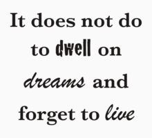 Dwell on dreams by emmabunclark