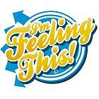 I'm Feeling This! by oneskillwonder