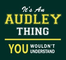 It's An AUDLEY thing, you wouldn't understand !! by satro