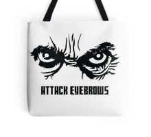 Attack Eyebrows Tote Bag