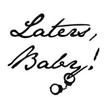 Laters, Baby! by 50collection