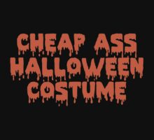 Cheap Ass Halloween Costume by HolidaySwagg