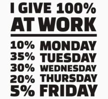 I give 100% at work by Designzz
