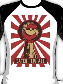 POKEMON PROPAGANDA: CATCH 'EM ALL T-Shirt