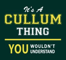 It's A CULLUM thing, you wouldn't understand !! by satro