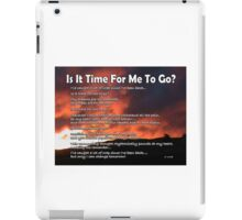 Is It Time For Me To Go? iPad Case/Skin