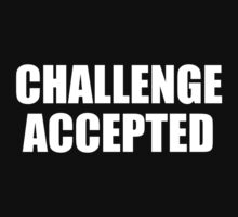 Challenge Accepted by DesignFactoryD