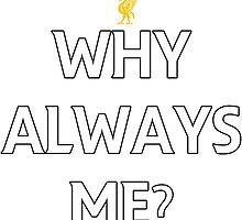 Why Always Me? Prem Font Red Shirt by JuzaShannon