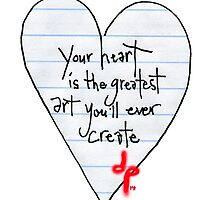 Your Heart is the Greatest Art by Dan Paul  Roberts