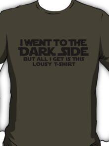 Went to dark side - Lousy T-Shirt (black) T-Shirt