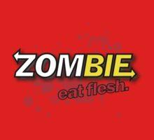 Zombie!  eat flesh. by Ten Ton Tees