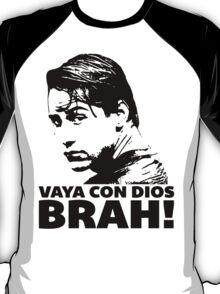 Vaya Con Dios Brah! T-Shirt