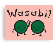 Wasabi! Canvas Print