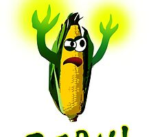 CORN!  Destroyer of Worlds! by Chris Singley