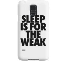 Sleep Is For The Weak Samsung Galaxy Case/Skin