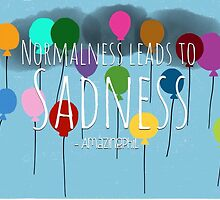 AmazingPhil Quote Normalness leads to Sadness by CuteAsFrick