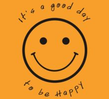 It's a good day to be happy by cultclothingco
