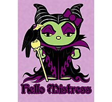 Hello Mistress Photographic Print