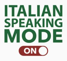 Italian Speaking Mode On by DesignFactoryD
