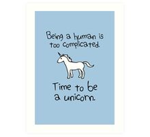Time To Be A Unicorn Art Print