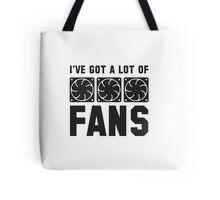 I've Got A Lot Of Fans Tote Bag
