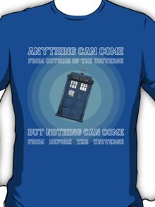 Anything Can Come From Outside Of The Universe T-Shirt