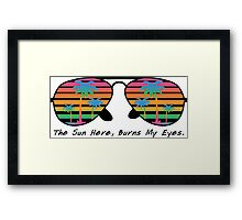 The Sun Here Buns My Eyes Framed Print