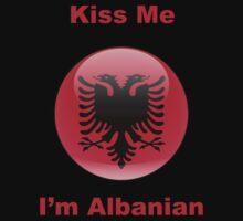 Kiss Me I'm Albanian by Ryan Mallia
