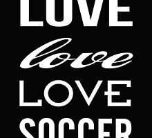Love Love Love Soccer by raineOn