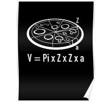 Pizza Equation : V = Pi x Z x Z x a Poster