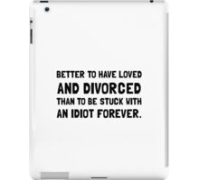 Divorced Idiot iPad Case/Skin