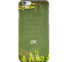 Everything will be OK iPhone Case/Skin
