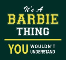 It's A BARBIE thing, you wouldn't understand !! by satro